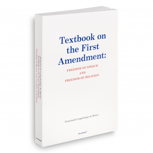 Textbook on the First Amendment: FREEDOM OF SPEECH AND FREEDOM OF RELIGION